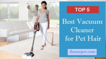 Best Vacuum Cleaner for Pet Hair: Useful Tips On How To Buy The Best One